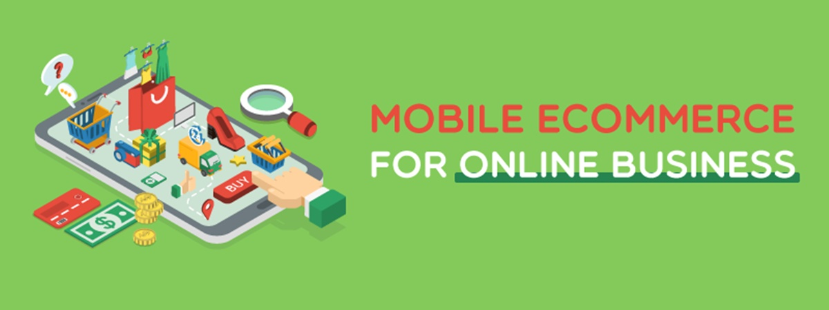 Mobile Ecommerce Most Essentials For Your Online Business Success