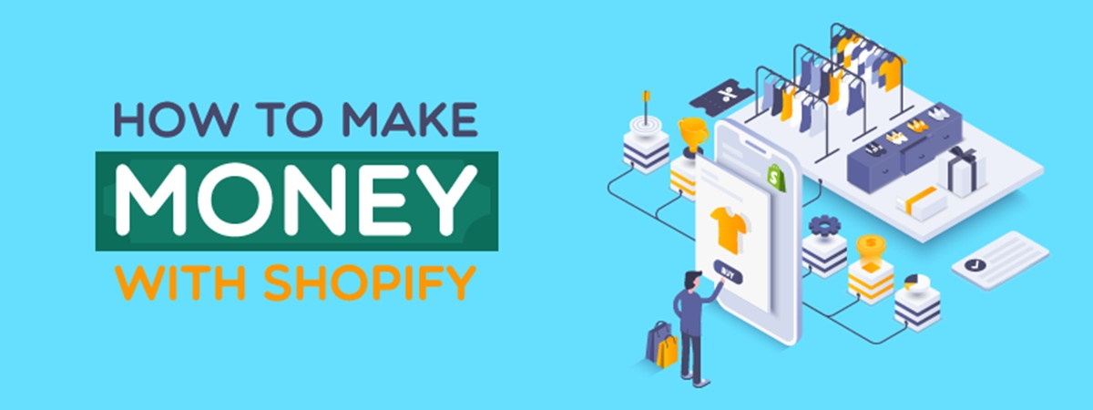 How to Make Money with Shopify in 2021?