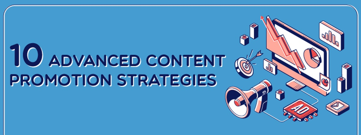 10 Advanced Content Promotion Strategies to Drive More Traffic
