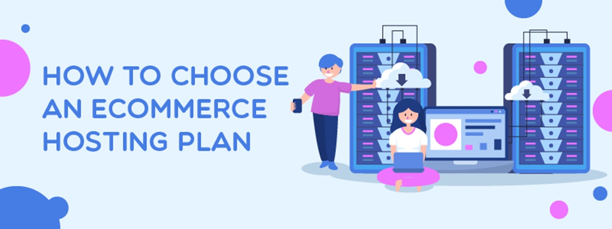 How to Choose an Ecommerce Hosting Plan for Your Business