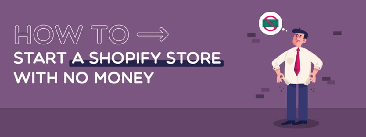 How To Start A Shopify Store With No Money
