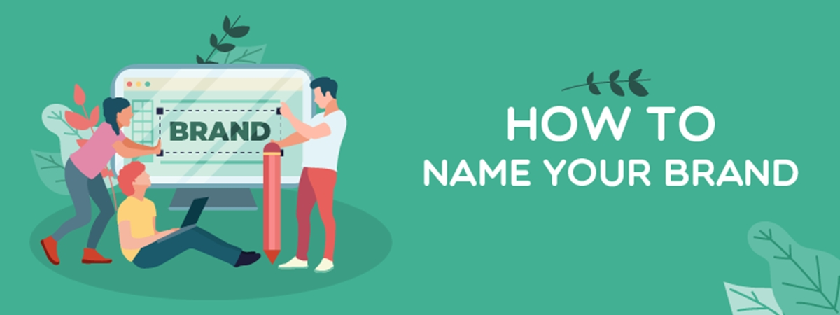How To Name Your Brand? 10 Naming Tips for Your Business