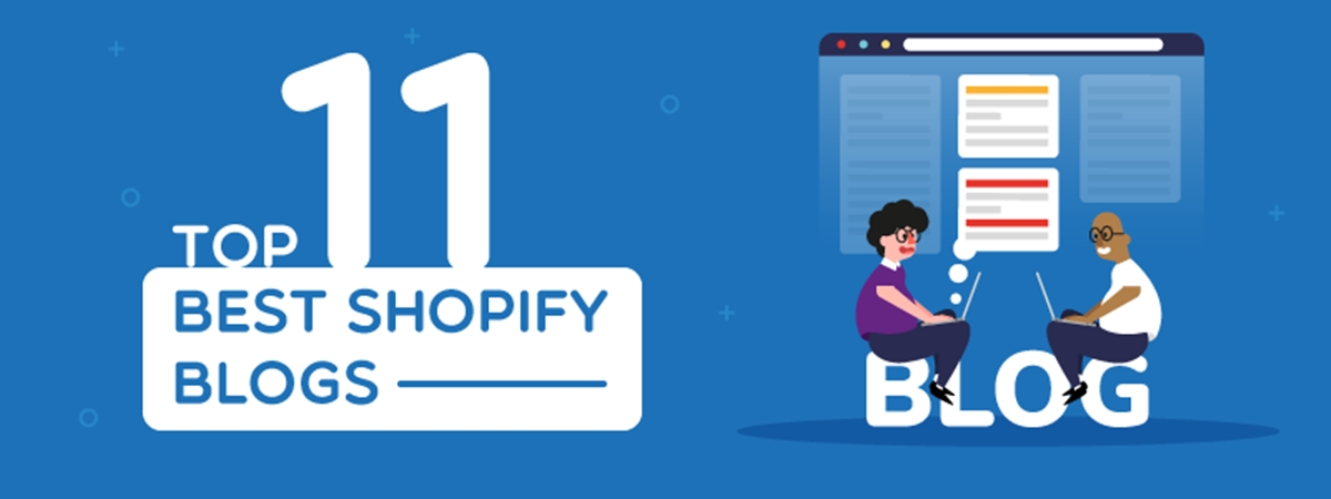 Top 11+ Best Shopify Blogs to Follow in 2021