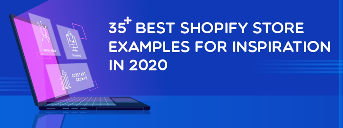 30+ Best Shopify Store Examples to Learn from in 2020