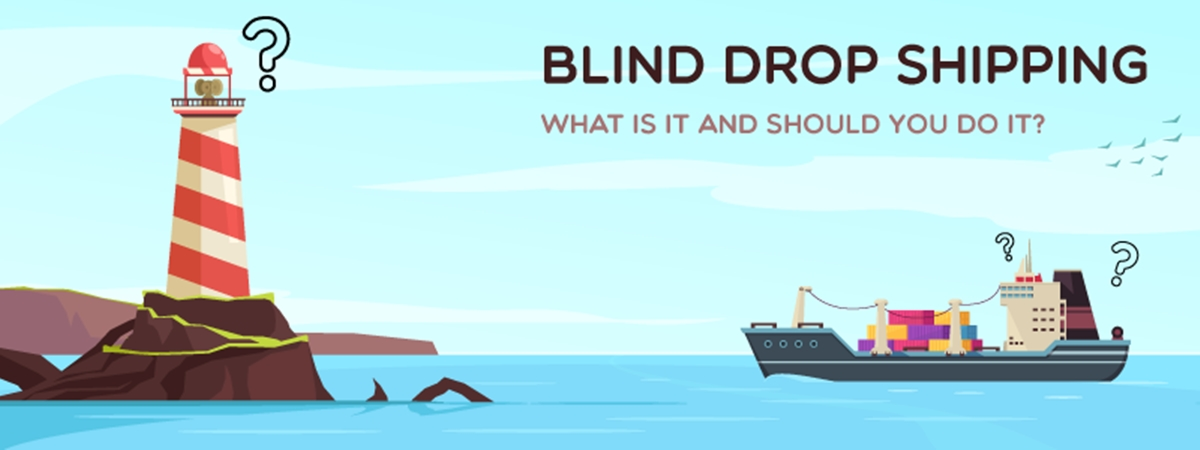 Blind Drop Shipping: What Is It and Should You Do It?