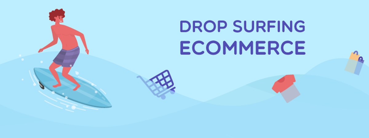 What is Drop Surfing Ecommerce? Drop Surfing vs. Dropshipping