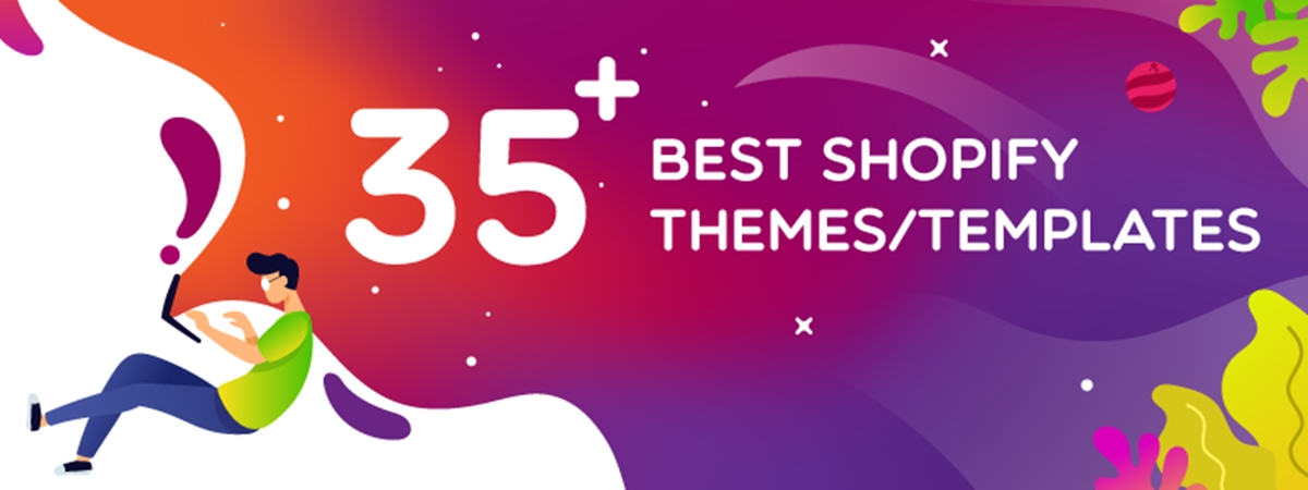 35+ Best Shopify Themes/Templates (Free & Paid)
