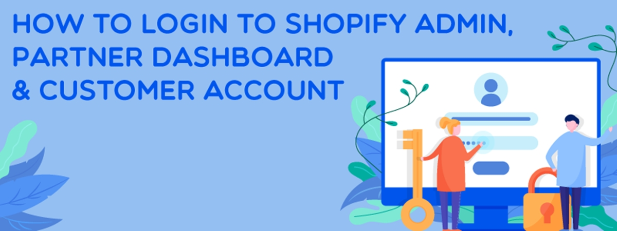 How to Login to Shopify Admin, Partner Dashboard & Customer Account