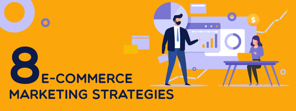 8 Best Ecommerce Marketing Strategies to Grow Your Business!