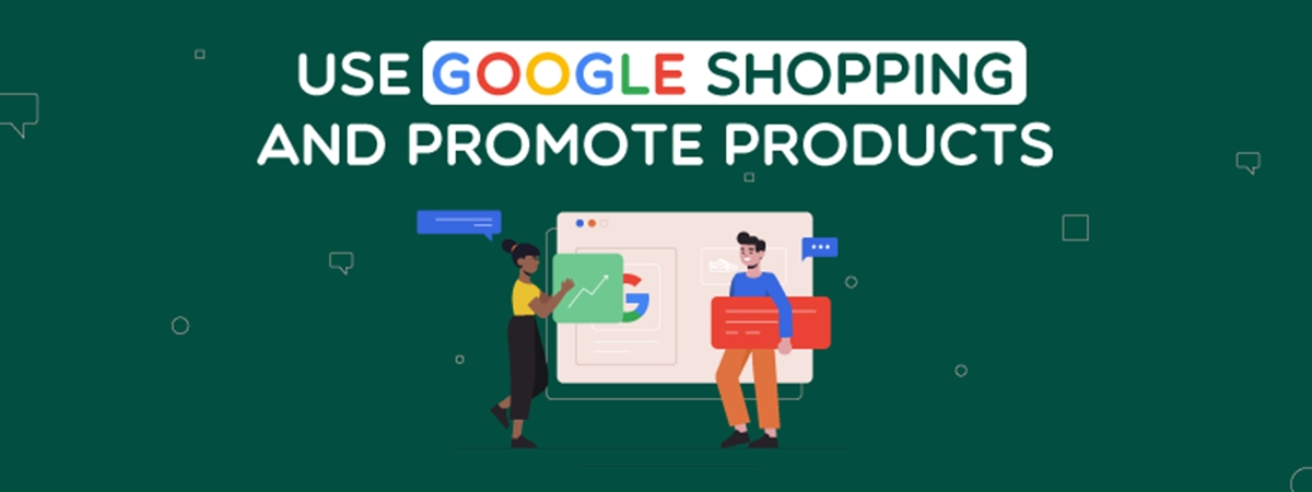 How To Use Google Shopping: Promote Products Online 5x Better