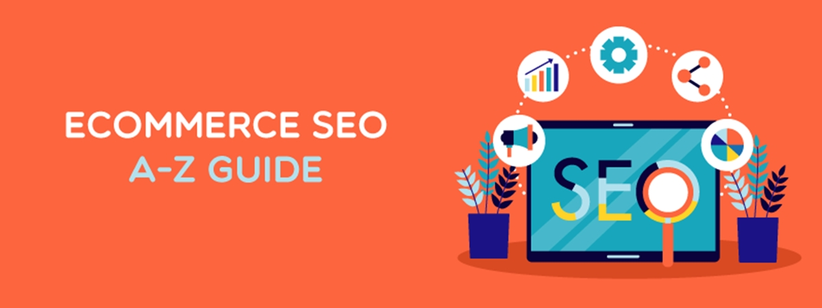 An A-Z Ecommerce SEO Guide to Increase Organic Traffic Growth