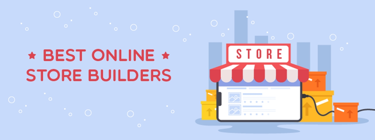 7 Best Online Store Builders To Quickly Start Your Business