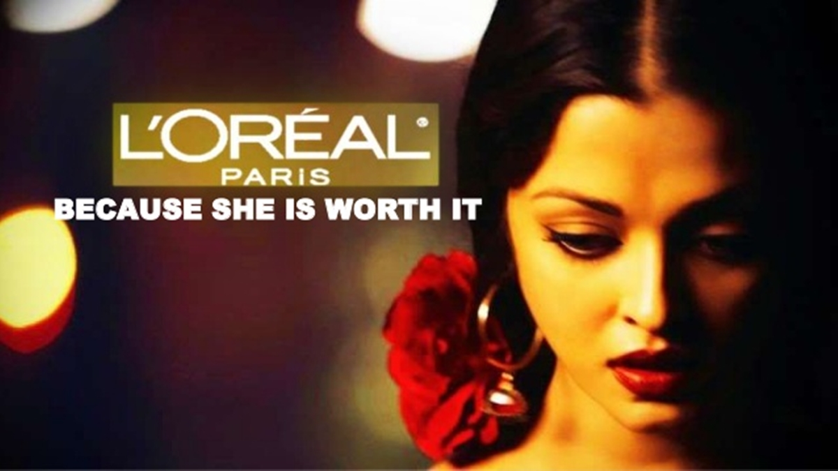 L'Oréal Paris: Because You're Worth It