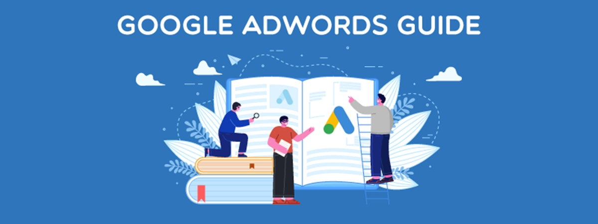 A Comprehensive Guide To Using Google Adwords