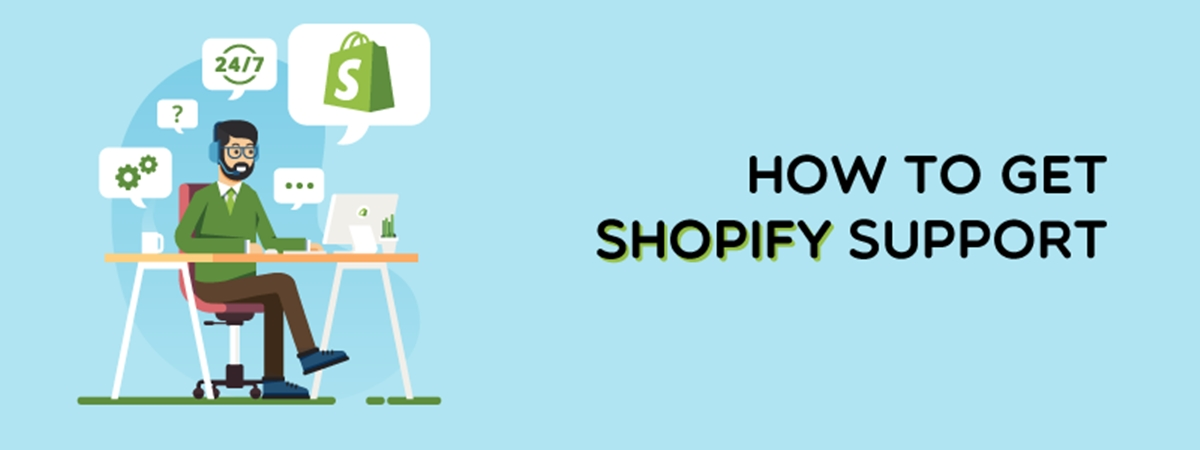 How To Get Shopify Support (Shopify Team, Forum, Third-party Partners)